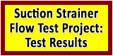 Suction Strainer Flow Test Project:Test Results